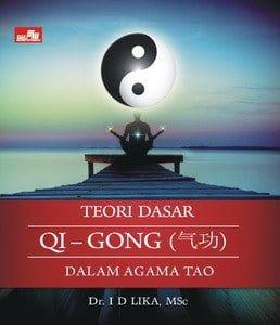 Buku Tao : Teori Dasar Qi Gong Dalam Agama Tao