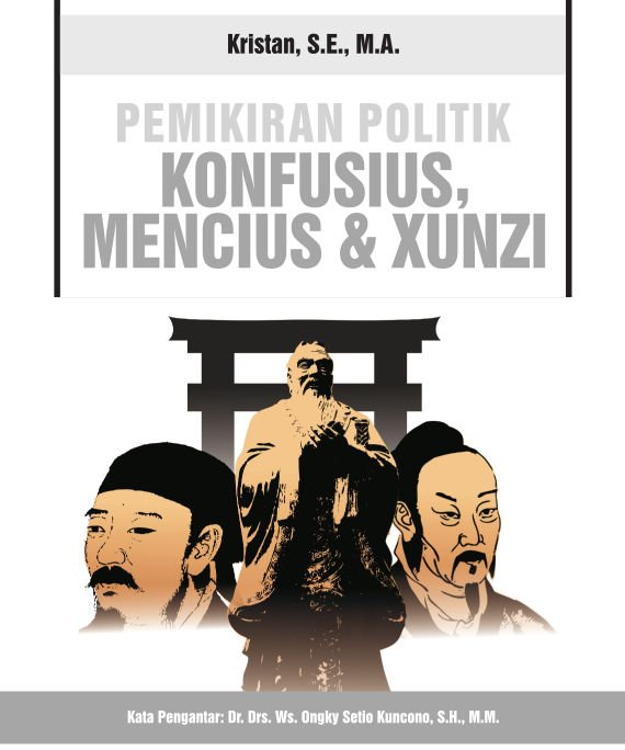 Tesis Kris Tan : Pemikiran Politik Konfusius, Mencius & Xunzi